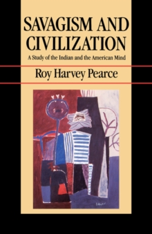 Savagism and Civilization : A Study of the Indian and the American Mind, PDF eBook