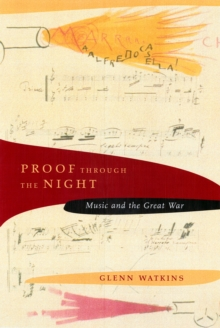 Proof through the Night : Music and the Great War, PDF eBook