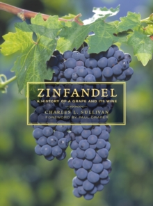 Zinfandel : A History of a Grape and Its Wine, PDF eBook