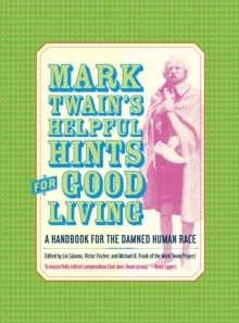Mark Twain's Helpful Hints for Good Living : A Handbook for the Damned Human Race, PDF eBook