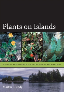 Plants on Islands : Diversity and Dynamics on a Continental Archipelago, PDF eBook