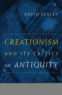 Creationism and Its Critics in Antiquity, PDF eBook