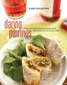 Daring Pairings : A Master Sommelier Matches Distinctive Wines with Recipes from His Favorite Chefs, PDF eBook