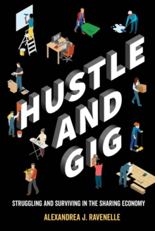 Hustle and Gig : Struggling and Surviving in the Sharing Economy, EPUB eBook