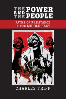 The Power and the People : Paths of Resistance in the Middle East, Paperback / softback Book