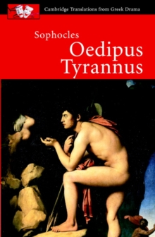 Cambridge Translations from Greek Drama : Sophocles: Oedipus Tyrannus, Paperback / softback Book