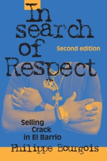 Structural Analysis in the Social Sciences : In Search of Respect: Selling Crack in El Barrio Series Number 10, Paperback / softback Book