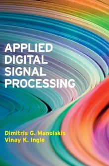 Applied Digital Signal Processing : Theory and Practice, Hardback Book