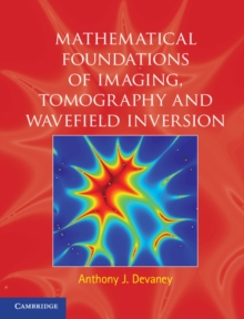 Mathematical Foundations of Imaging, Tomography and Wavefield Inversion, Hardback Book