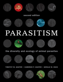 Parasitism : The Diversity and Ecology of Animal Parasites, Paperback / softback Book