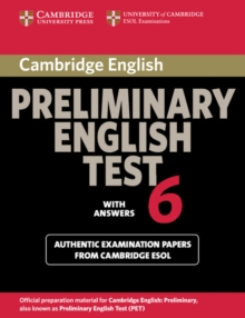 PET Practice Tests : Cambridge Preliminary English Test 6 Student's Book with answers: Official Examination Papers from University of Cambridge ESOL Examinations, Paperback / softback Book