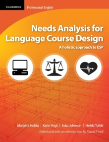 Needs Analysis for Language Course Design : A Holistic Approach to ESP, Paperback Book