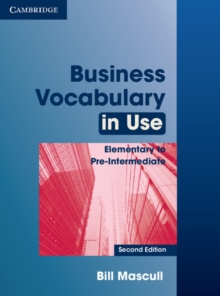 Business Vocabulary in Use Elementary to Pre-intermediate with Answers, Paperback Book