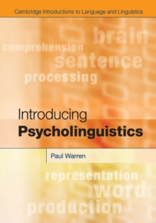 Cambridge Introductions to Language and Linguistics : Introducing Psycholinguistics, Paperback / softback Book