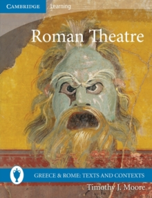 Greece and Rome: Texts and Contexts : Roman Theatre, Paperback / softback Book