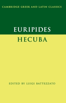 Cambridge Greek and Latin Classics : Euripides: Hecuba, Paperback / softback Book