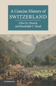 Cambridge Concise Histories : A Concise History of Switzerland, Paperback / softback Book