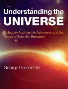 Understanding the Universe : An Inquiry Approach to Astronomy and the Nature of Scientific Research, Paperback Book