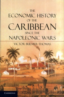 The Economic History of the Caribbean since the Napoleonic Wars, Paperback Book