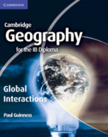 IB Diploma : Geography for the IB Diploma Global Interactions, Paperback / softback Book