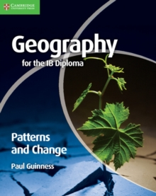 Geography for the IB Diploma Patterns and Change, Paperback / softback Book