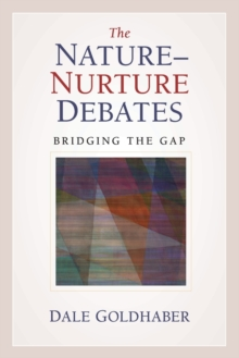 The Nature-Nurture Debates : Bridging the Gap, Paperback / softback Book