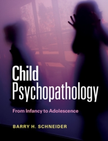 Child Psychopathology : From Infancy to Adolescence, Paperback Book