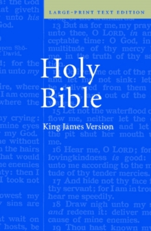 KJV Large Print Text Bible Kj650:T : Containing the Old and New Testaments : Translated out of the Original Tongues : and with the Former Translations Diligently Compared and Revised, by His Majesty's, Hardback Book
