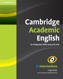 Cambridge Academic English B1+ Intermediate Student's Book : An Integrated Skills Course for EAP, Paperback Book