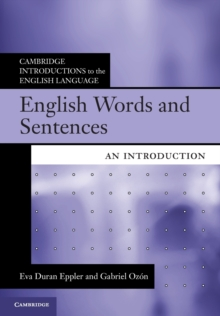 Cambridge Introductions to the English Language : English Words and Sentences: An Introduction, Paperback / softback Book
