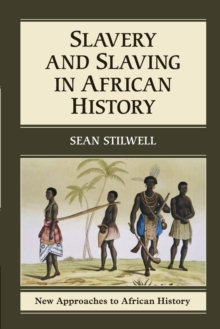 Slavery and Slaving in African History, Paperback Book