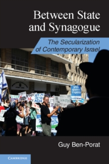 Between State and Synagogue : The Secularization of Contemporary Israel, Paperback Book