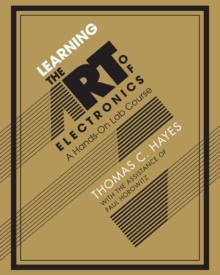 Learning the Art of Electronics : A Hands-on Lab Course, Paperback Book