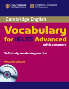 Cambridge Vocabulary for IELTS Advanced Band 6.5+ with Answers and Audio CD, Mixed media product Book