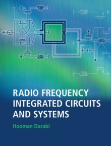 Radio Frequency Integrated Circuits and Systems, Hardback Book