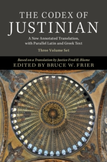 The Codex of Justinian 3 Volume Hardback Set : A New Annotated Translation, with Parallel Latin and Greek Text, Multiple copy pack Book