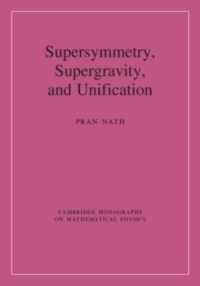 Supersymmetry, Supergravity, and Unification, Hardback Book