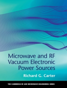 Microwave and RF Vacuum Electronic Power Sources, Hardback Book