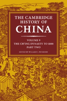 The Cambridge History of China: Volume 9, The Ch'ing Dynasty to 1800, Part 2, Hardback Book