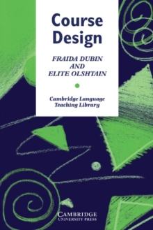 Cambridge Language Teaching Library : Course Design: Developing Programs and Materials for Language Learning, Paperback / softback Book