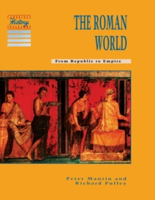 Cambridge History Programme Key Stage 3 : The Roman World: From Republic to Empire, Paperback / softback Book