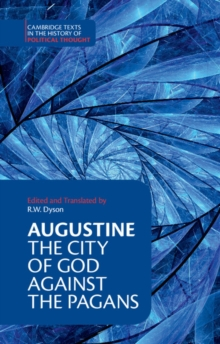 Cambridge Texts in the History of Political Thought : Augustine: The City of God against the Pagans, Paperback / softback Book