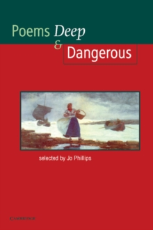 Cambridge School Anthologies : Poems - Deep and Dangerous, Paperback / softback Book