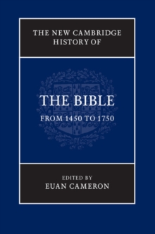 The New Cambridge History of the Bible: Volume 3, From 1450 to 1750, Hardback Book