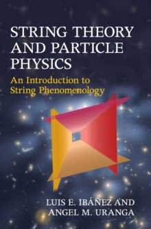 String Theory and Particle Physics : An Introduction to String Phenomenology, Hardback Book
