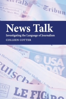 News Talk : Investigating the Language of Journalism, Paperback Book