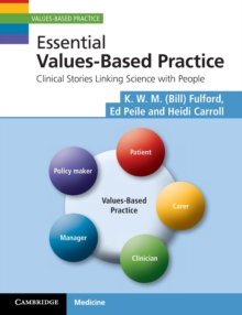 Values-Based Practice : Essential Values-Based Practice: Clinical Stories Linking Science with People, Paperback / softback Book