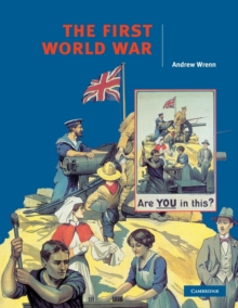 Cambridge History Programme Key Stage 4 : The First World War, Paperback / softback Book