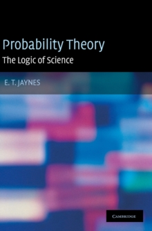 Probability Theory : The Logic of Science, Hardback Book