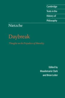 Nietzsche: Daybreak : Thoughts on the Prejudices of Morality, Paperback / softback Book